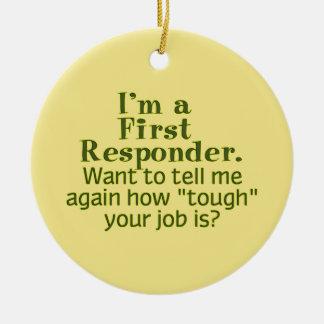 I'm a First Responder... Ceramic Ornament