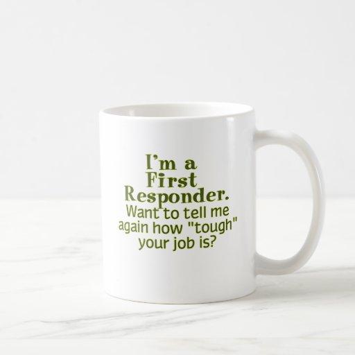 I'm a First Responder... Classic White Coffee Mug