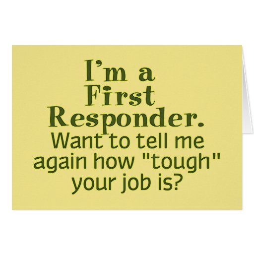 I'm a First Responder... Greeting Card