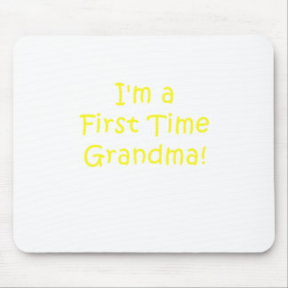 Im a First Time Grandma Mouse Pad