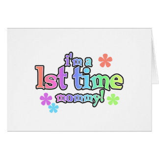 I'm a First Time Mommy T-shirts and Gifts Card