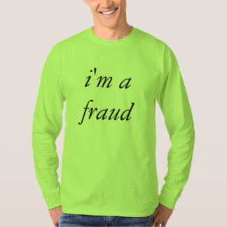 i'm a fraud tshirt