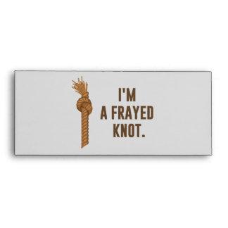I'm a Frayed Knot Envelopes