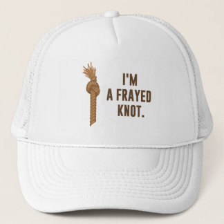 I'm a Frayed Knot Trucker Hat