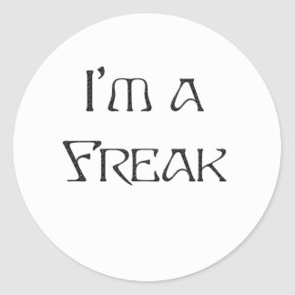 I'm a Freak Classic Round Sticker