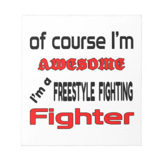 I'm a Freestyle Fighting Fighter Notepad