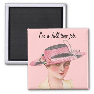 I'm A Full Time Job 2 Inch Square Magnet