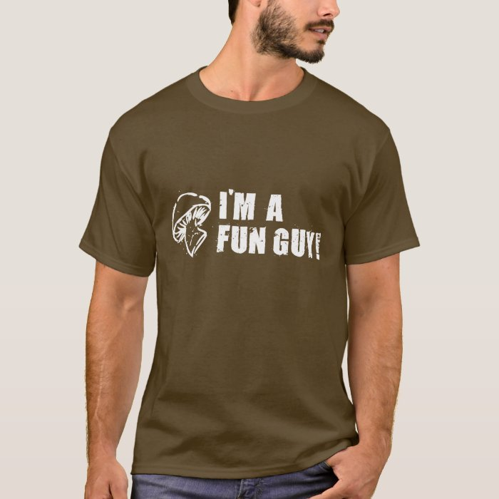 I'M A FUN GUY Mushroom Fungi Shirt
