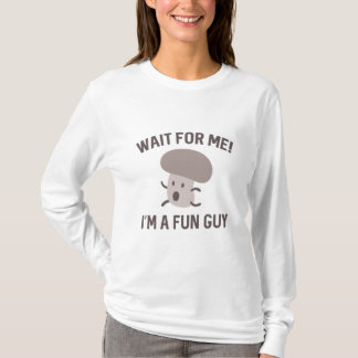 I'm A Fun Guy T-Shirt