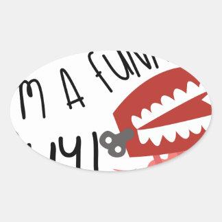I'm A Funny Guy! Oval Sticker