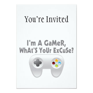 I'm A Gamer What's Your Excuse 5x7 Paper Invitation Card