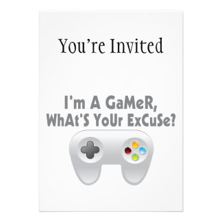 I'm A Gamer What's Your Excuse Personalized Invite