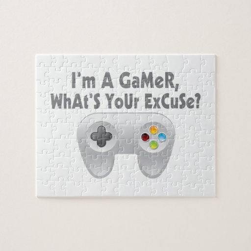 I'm A Gamer What's Your Excuse Jigsaw Puzzle