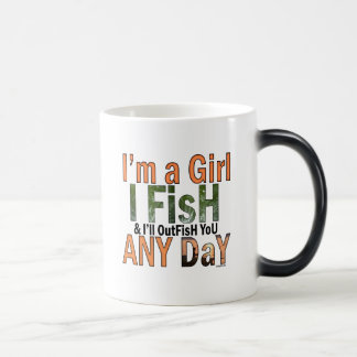 I'm a Girl and I'll Out Fish you Any day Magic Mug