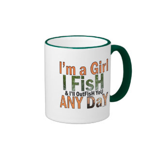 I'm a Girl and I'll Out Fish you Any day Mug