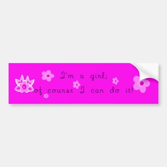 I'm a girl Bumper Sticker