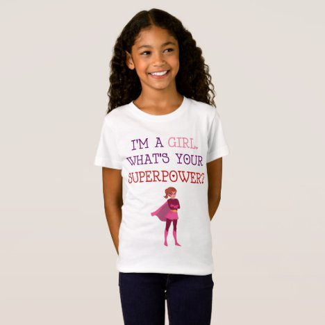 Im A Girl Whats Your SuperPower Shirt