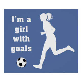 I'm a Girl with Goals Soccer print / poster blue