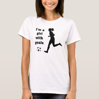 I'm a Girl with Goals Soccer t-shirt