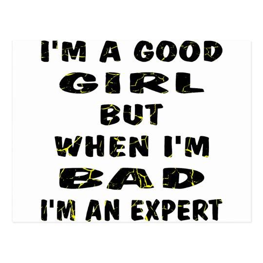I'm A Good Girl But When I'm Bad I'm An Expert Postcard