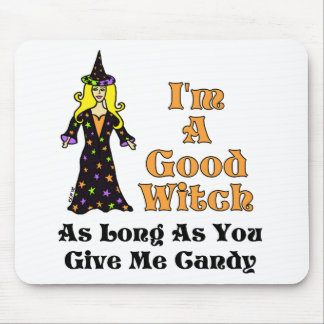 I'm A Good Witch (As long as you give me candy) Mouse Pad
