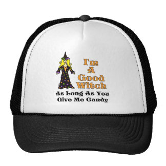 I'm A Good Witch (As Long As You Give Me Candy) Trucker Hat