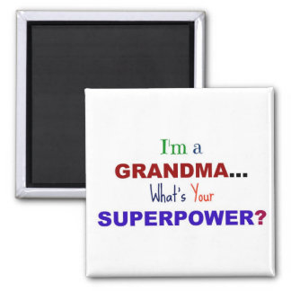 I'm a Grandma...What's Your Superpower? Magnet