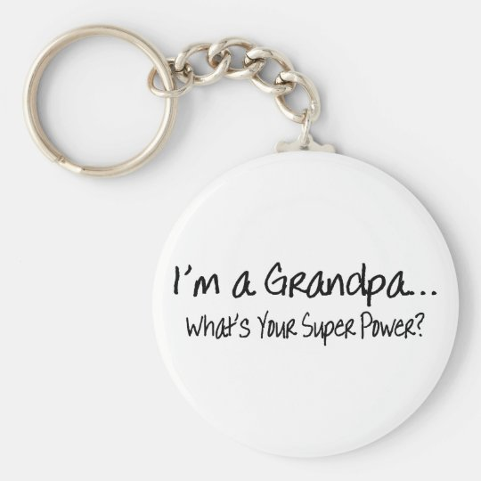 Im A Grandpa Whats Your Super Power Keychain