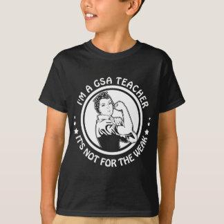 I'm A GSA Teacher Not for the Weak Rosie Riveter T-Shirt