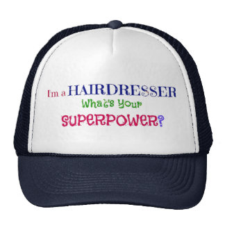 I'm a Hairdresser. What's Your Superpower? Trucker Hat