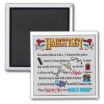 I'm a hairstylist, not a miracle worker! refrigerator magnet