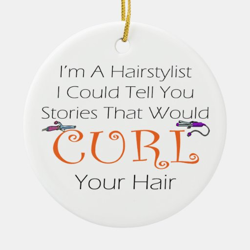 I'm A Haistylist I Could Tell You Stories.... Christmas Tree Ornaments