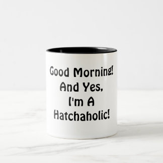 I'm A Hatch-A-Holic! Two-Tone Coffee Mug