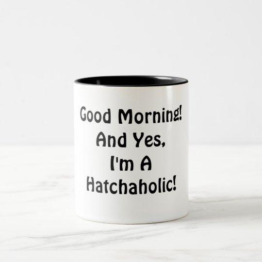 I'm A Hatch-A-Holic! Two-Tone Coffee Mug