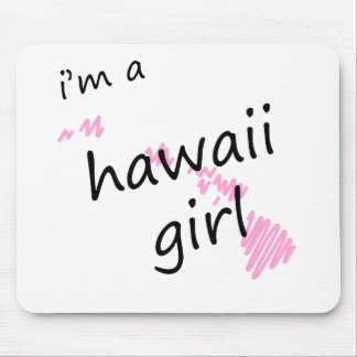I'm a Hawaii Girl Mouse Pad
