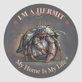 I'm a Hermit - My Life is My Home Sticker