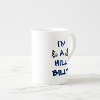 I'm a hillbilly tea cup