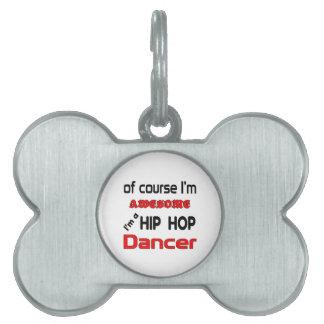 I'm a Hip Hop Dancer Pet ID Tag