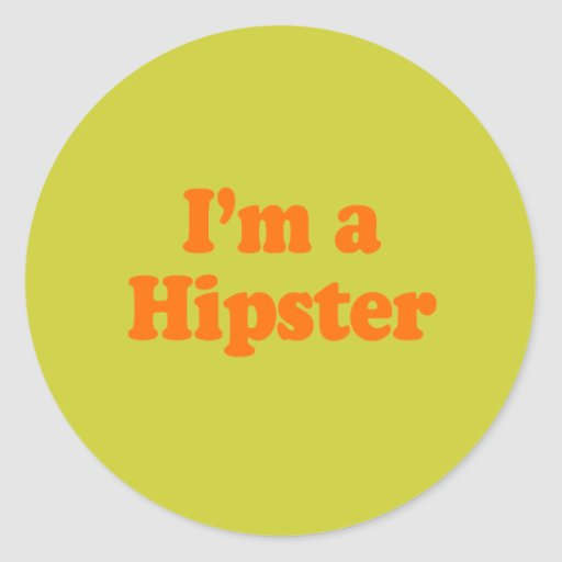I'M A HIPSTER STICKERS