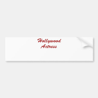 I'm A Hollywood Actress Bumper Sticker