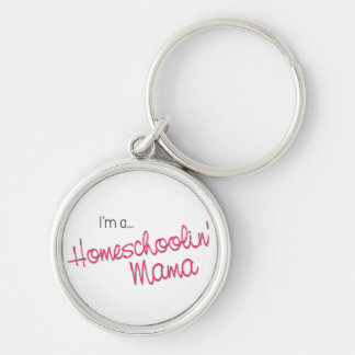 """I'm a Homeschoolin' Mama"" Round 2"" Key Chain"