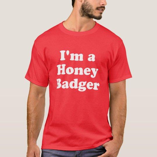 I'm a Honey Badger T-Shirt