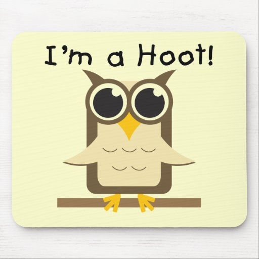 I'm a Hoot T-shirts and Gifts Mouse Pad