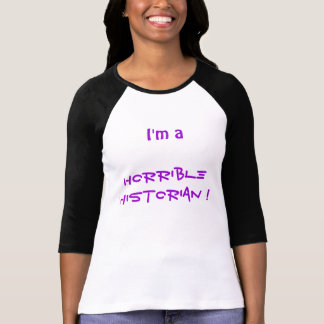'I'm a horrible historian' t-shirt