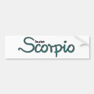 I'm A Hot Scorpio Bumper Sticker
