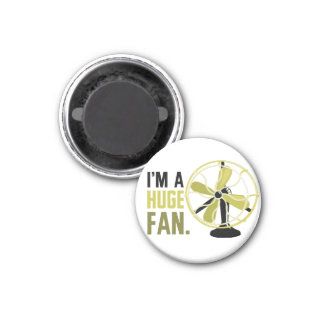 I'm a Huge Fan. 1 Inch Round Magnet
