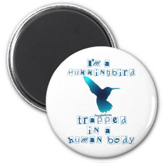 I'm a Hummingbird 2 Inch Round Magnet