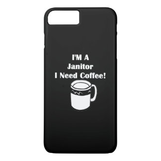 I'M A Janitor, I Need Coffee! iPhone 8 Plus/7 Plus Case