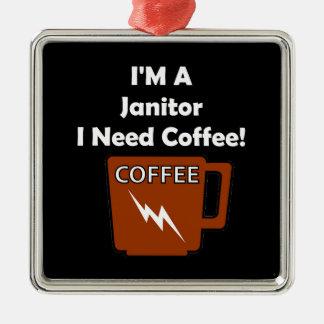 I'M A Janitor, I Need Coffee! Metal Ornament