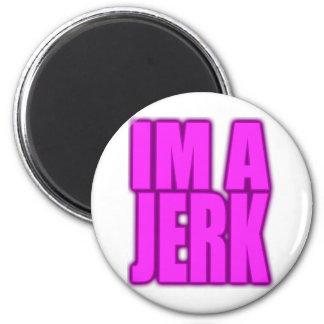 IM A JERK jerkin jerking jerk dance 2 Inch Round Magnet